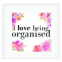 I Love Being Organised
